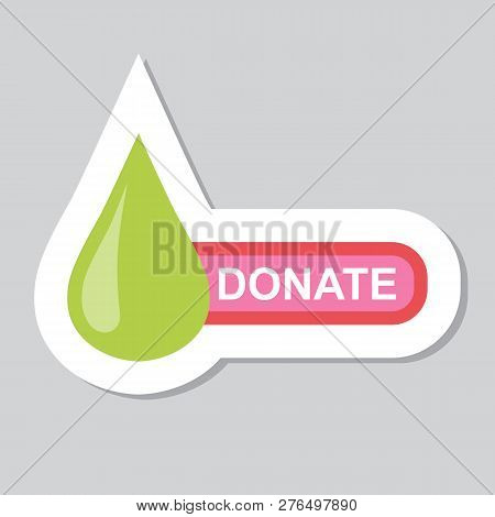 Donate Button With Green Drop. Help Red Green Sticker. Gift Charity. Isolated Support Design. Contri