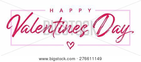 Valentines Day Elegant Paintbrush Text. Valentine Greeting Card Template With Calligraphy Happy Vale