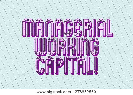 Handwriting Text Managerial Working Capital. Concept Meaning Shortterm Liabilities And Shortterm Ass