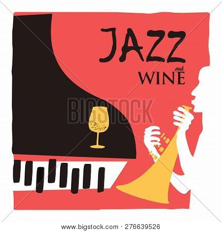 Jazz Music And Wine Background Flat Vector Illustration. Party Flyer, Jazz Music Club, Wine Tasting