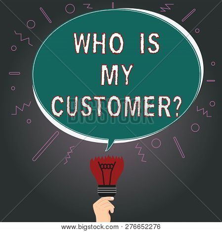 Writing Note Showing Who Is My Customer. Business Photo Showcasing Know Your Clients Get Information