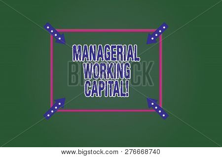 Conceptual Hand Writing Showing Managerial Working Capital. Business Photo Showcasing Shortterm Liab