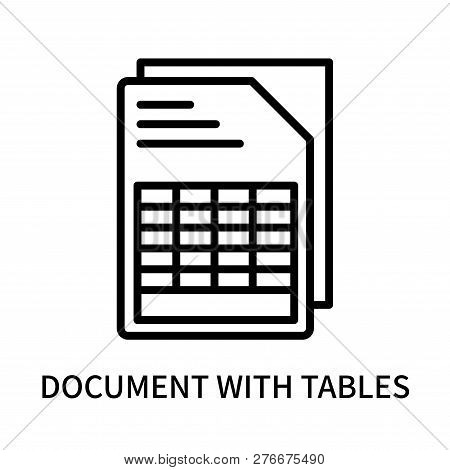 Document With Tables Icon Isolated On White Background. Document With Tables Icon Simple Sign. Docum