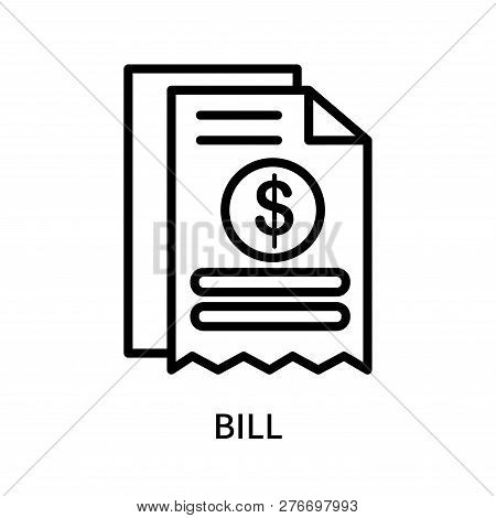 Bill Icon Isolated On White Background. Bill Icon Simple Sign. Bill Icon Trendy And Modern Symbol Fo
