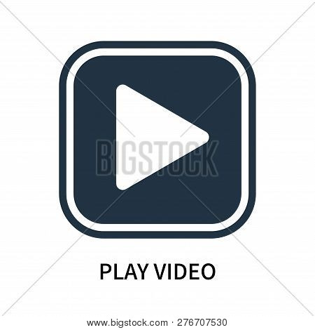 Play Video Icon Isolated On White Background. Play Video Icon Simple Sign. Play Video Icon Trendy An