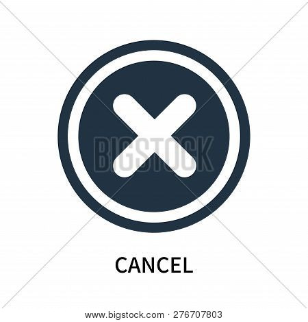 Cancel Icon Isolated On White Background. Cancel Icon Simple Sign. Cancel Icon Trendy And Modern Sym