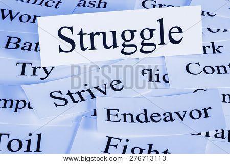Struggle Concept - A Conceptual Look At Struggle, Endeavour, Strive, Work, Toil Fight