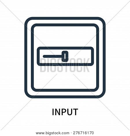 Input Icon Isolated On White Background. Input Icon Simple Sign. Input Icon Trendy And Modern Symbol