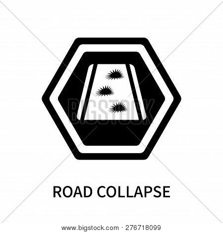 Road Collapse Icon Isolated On White Background. Road Collapse Icon Simple Sign. Road Collapse Icon
