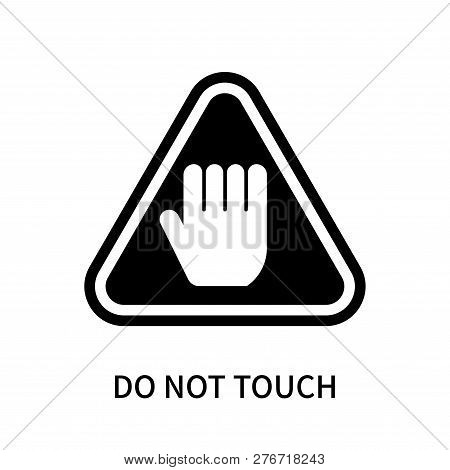 Do Not Touch Icon Isolated On White Background. Do Not Touch Icon Simple Sign. Do Not Touch Icon Tre