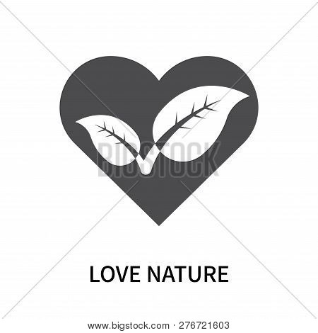 Love Nature Icon Isolated On White Background. Love Nature Icon Simple Sign. Love Nature Icon Trendy