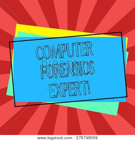 Text Sign Showing Computer Forensics Expert. Conceptual Photo Harvesting And Analysing Evidence From