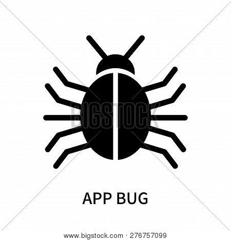 App Bug Icon Isolated On White Background. App Bug Icon Simple Sign. App Bug Icon Trendy And Modern