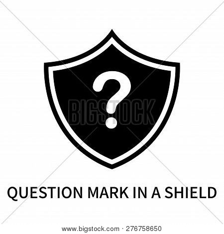Question Mark In A Shield Icon Isolated On White Background. Question Mark In A Shield Icon Simple S