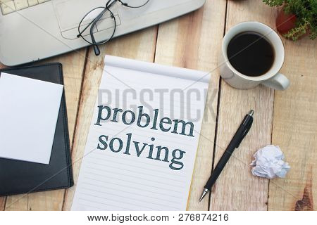 Problem Solving, Business Motivational Inspirational Quotes, Words Typography Top View Lettering Con
