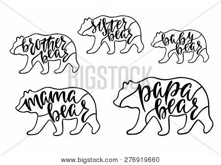 Mama, papa, baby, brother, sister bear. Hand drawn typography phrases with bear silhouettes. Family collection. Vector illustration isolated on white background. poster
