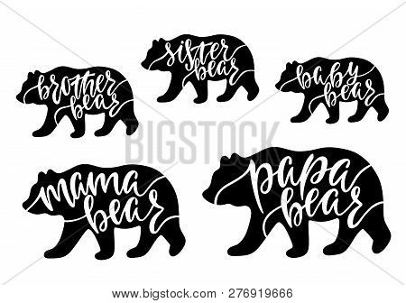 Mama, Papa, Baby, Brother, Sister Bear. Hand Drawn Typography Phrases With Bear Silhouettes. Family