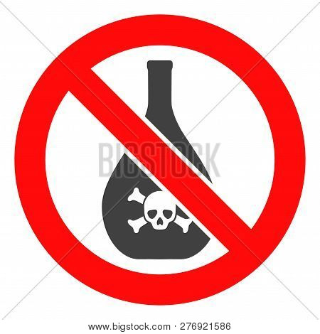 Forbidden Chemicals Vector Icon Symbol. Flat Pictogram Is Isolated On A White Background. Forbidden