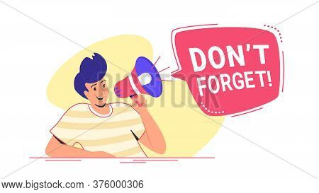 Do Not Forget Something Important Loudspeaker Banner To Remind It A Community. Flat Line Vector Illu