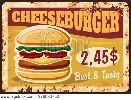 Cheeseburger Rusty Plate, Fast Food Burgers Menu, Vector Metal Sign. Fastfood Burgers Bistro Sandwic