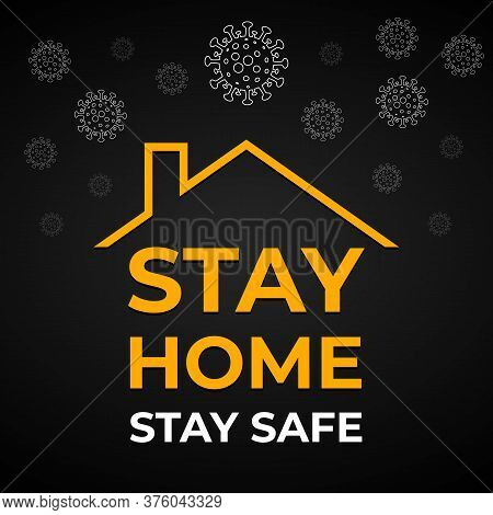Stay Home, Stay Safe - Vector Banner With Text For Self Quarantine Times Covid-19. Coronavirus Outbr
