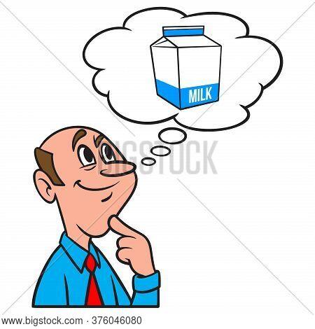 Thinking About A Milk Carton - A Cartoon Illustration Of A Man Thinking About A Carton Of Milk For B