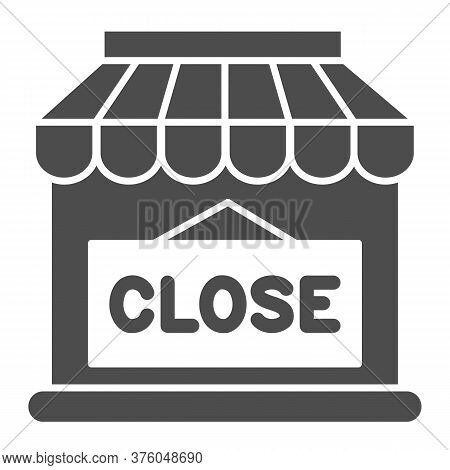 Close Shop Solid Icon, Market Concept, Store With Closed Sign On White Background, Shop Doorway Is C