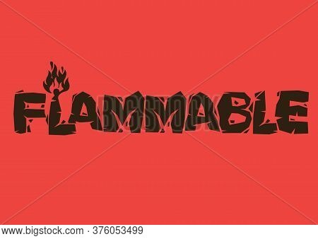Flammable Font Design In Red Background. Warning Dangerous Emergency Sign. Vector Illustration;