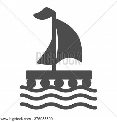 Wooden Raft With Sail Solid Icon, Nautical Concept, Boat Sign On White Background, Raft Icon In Glyp