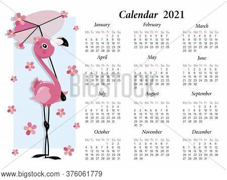 Flamingo Calendar. Vector Baby Calendar 2021. Cartoon Character. Cute Little Flamingo With An Umbrel