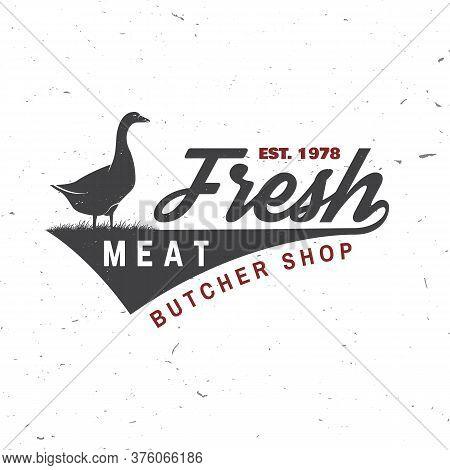 Butcher Meat Shop With Goose Badge Or Label. Vector Illustration. Vintage Typography Logo Design Wit