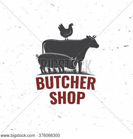 Butcher Shop Badge Or Label With Cow, Beef, Pork, Pig, Chicken. Vector. Vintage Typography Logo Desi