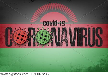Flag Of Malawi With Coronavirus Covid-19. Virus Cells Coronavirus Bacteriums Against Background Of T