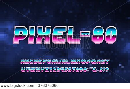 Pixel-80 Alphabet Font. Digital Gradient Letters And Numbers. Abstract Pixel Background. 80s Arcade