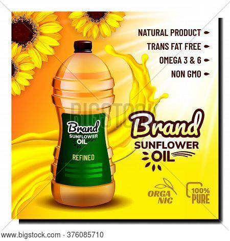 Sunflower Refined Oil Promotional Banner Vector. Natural Sunflower Flowers, Splash And Liquid Fat Bl