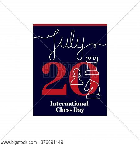 Calendar Sheet, Vector Illustration On The Theme Of International Chess Day On July 20. Decorated Wi