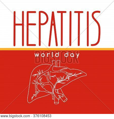 Vector Illustration On The Theme Of World Hepatitis Day On July 28. Decorated With A Handwritten Ins