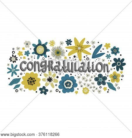 Flowers Bouquet, Lettering Words Congratulation, Vector Hand Drawing Greeting Card Template