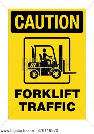 Forklift Traffic Caution Sign - Loader Silhouette On Yellow Background With Warning Message For Ware