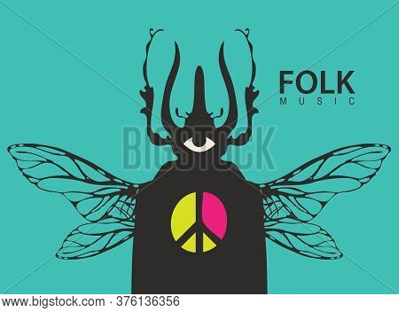 Poster For A Folk Music Festival With A Mysterious Man With A Beetle Head And Wings. Creative Vector