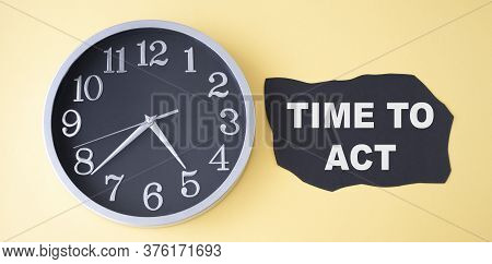 Text Sign Showing Time To Act. Conceptual Photo Do It Now Response Immediately Something Need To Be