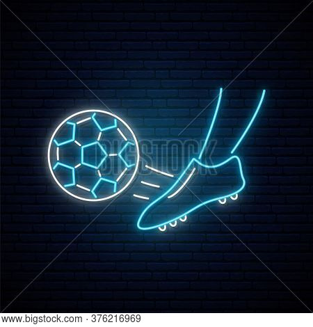 Neon Soccer Sign. Foot Of A Soccer Player Kicking The Ball. Glowing Neon Soccer Ball Emblem. Vector
