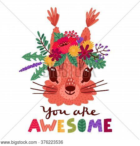 You Are Awesome. Hand Drawn Vector Illustration With A Cute Squirrel In A Flower Wreath, For Childre