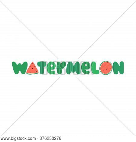 Vector Illustration On The Theme Of National Watermelon Day On August 3. Decorated With A Handwritte