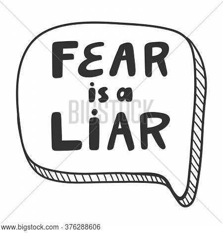 Fear Is A Liar. Sticker For Social Media Content. Vector Hand Drawn Illustration Design.
