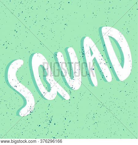 Squad. Sticker For Social Media Content. Vector Hand Drawn Illustration Design.