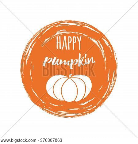 Typographic Vector Lettering Sign Happy Pumpkin Into Orange Spot For Logo, Label, Badge, Sticker