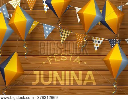 Festa Junina Holiday Banner. Bunting Flags With Paper Lanterns On Wooden Background. Festive Brazili