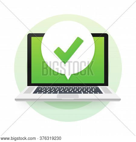 Laptop With Checkmark Or Tick Notification In Bubble. Approved Choice. Accept Or Approve Checkmark.