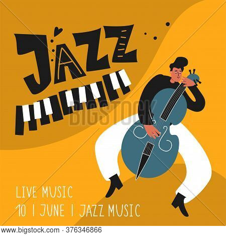 Double Bassist Jazz Musician Plays The Instrument Double Bass. Jazz Poster. Vector Musical Illustrat